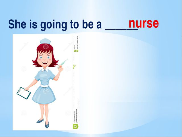 She is going to be a ______ nurse