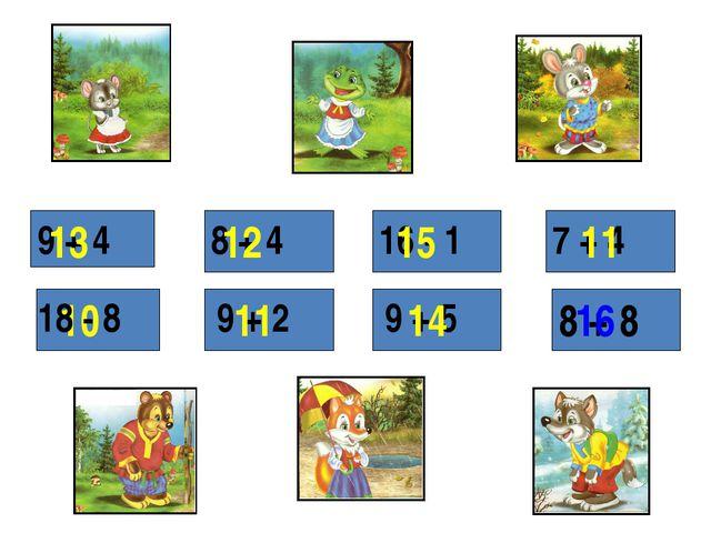 10 9 + 4 18 - 8 8 + 4 16 - 1 7 + 4 9 + 2 9 + 5 8 + 8 11 11 12 13 14 15 16