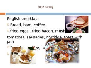Blitz survey English breakfast Bread, ham, coffee fried eggs, fried bacon, mu