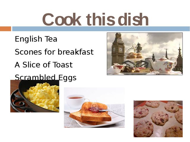 Cook this dish English Tea Scones for breakfast A Slice of Toast Scrambled Eggs