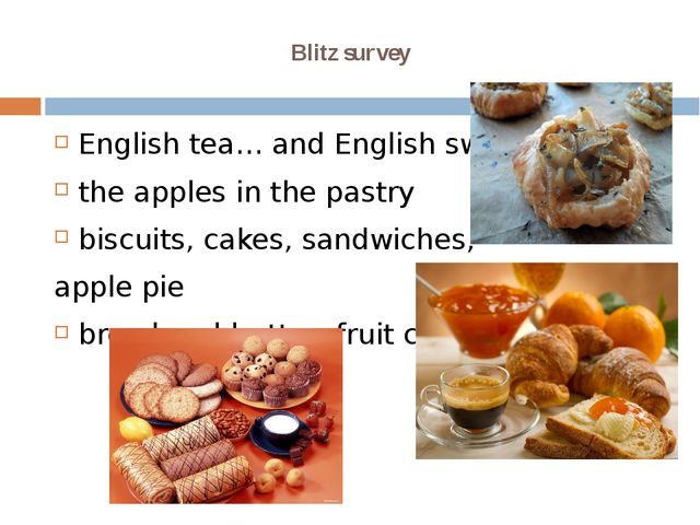Blitz survey English tea… and English sweets the apples in the pastry   biscu...