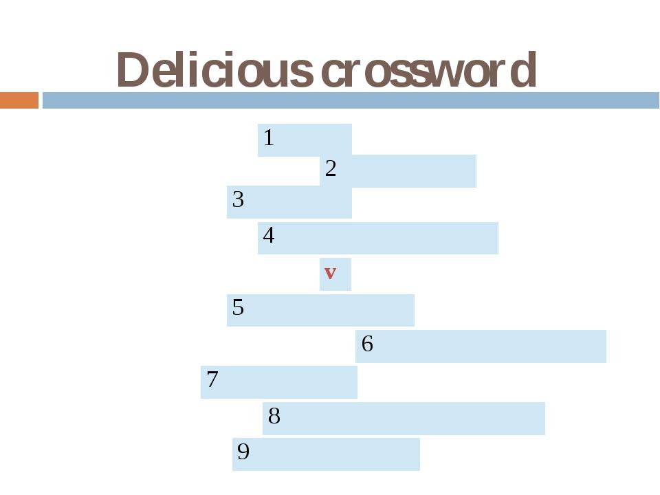 Delicious crossword 1 2 3 4 v 5 6 7 8 9