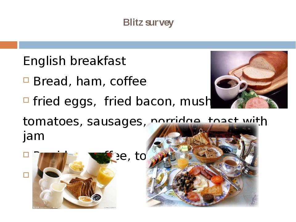 Blitz survey English breakfast Bread, ham, coffee fried eggs, fried bacon, mu...