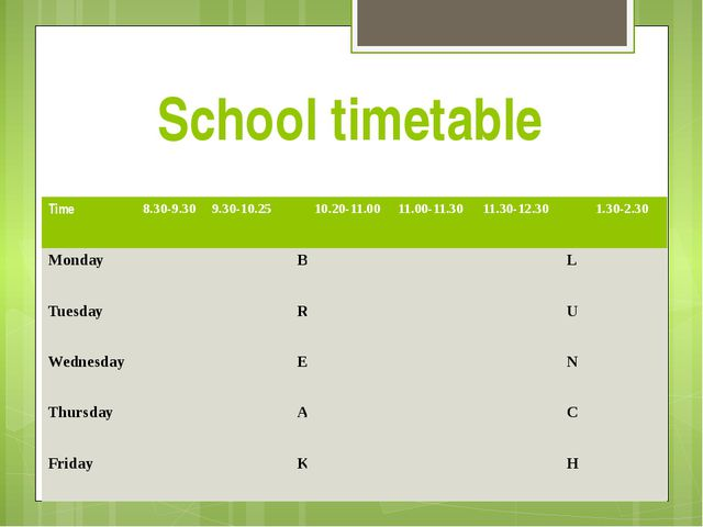 School timetable Time 8.30-9.30 9.30-10.25 10.20-11.00 11.00-11.30 11.30-12.3...