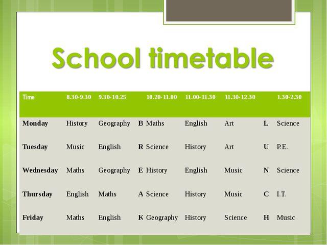 Time 8.30-9.30 9.30-10.25 10.20-11.00 11.00-11.30 11.30-12.30 1.30-2.30 Monda...