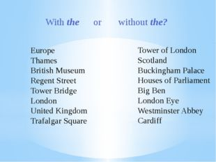 With the or without the? Europe Thames British Museum Regent Street Tower Bri