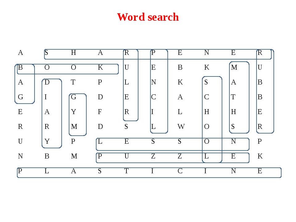 Word search A S H A R P E N E R B O O K U E B K M U A D T P L N K S A B G I G...