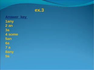 ex.3 Answer key  any аn а some an а а any а