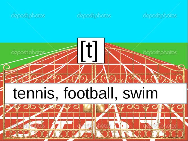 [t] tennis, football, swim