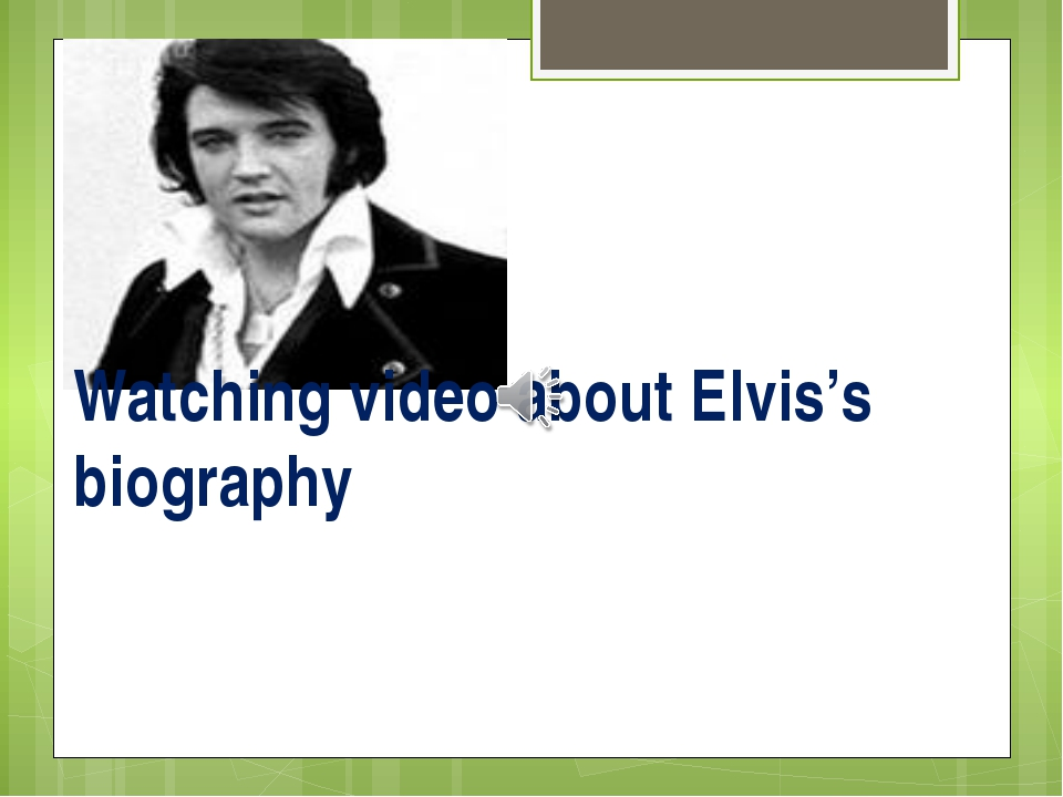 Watching video about Elvis's biography