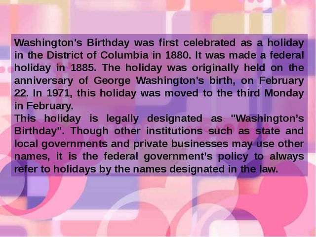 Washington's Birthday was first celebrated as a holiday in the District of Co...