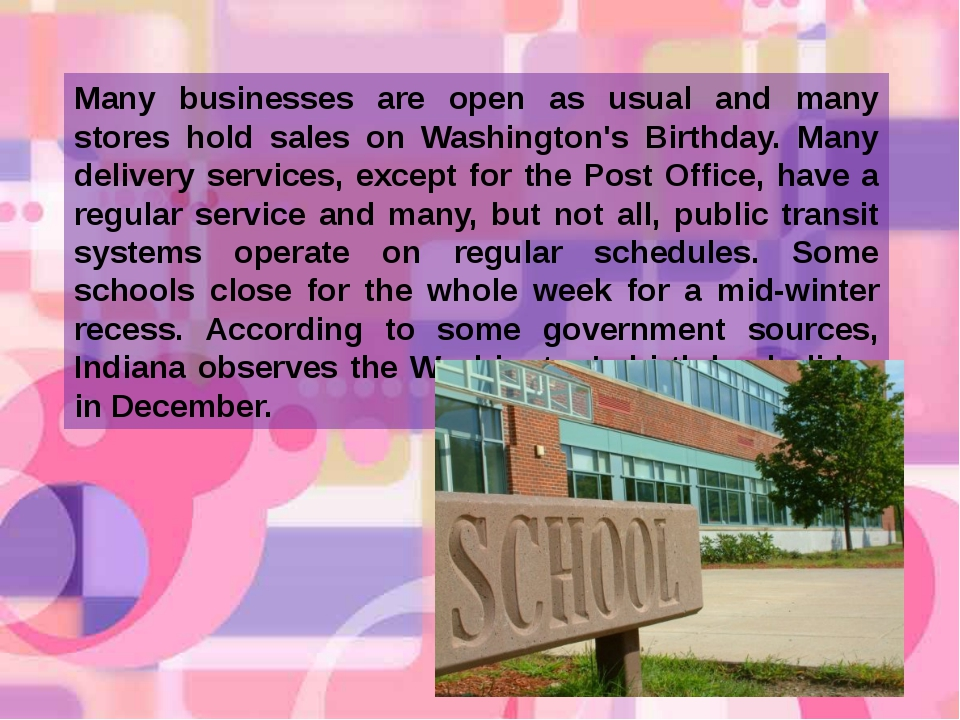 Many businesses are open as usual and many stores hold sales on Washington's...