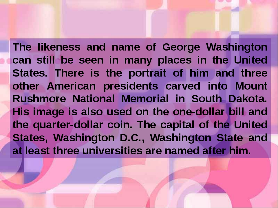 The likeness and name of George Washington can still be seen in many places i...