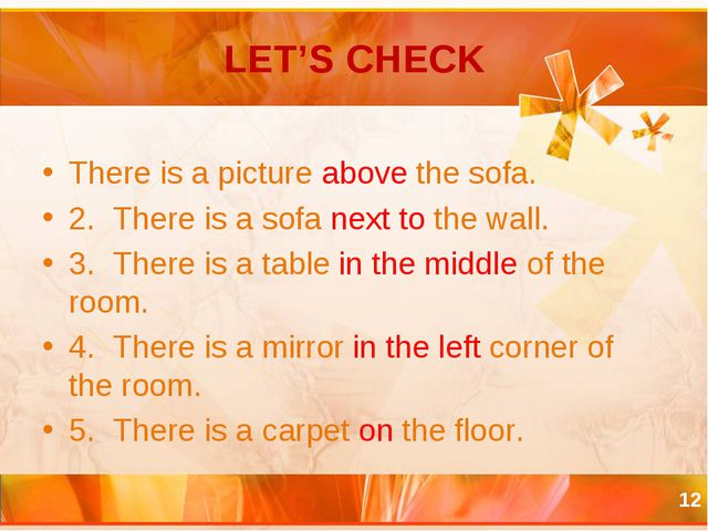 LET'S CHECK * There is a picture above the sofa. 2. There is a sofa next to t...