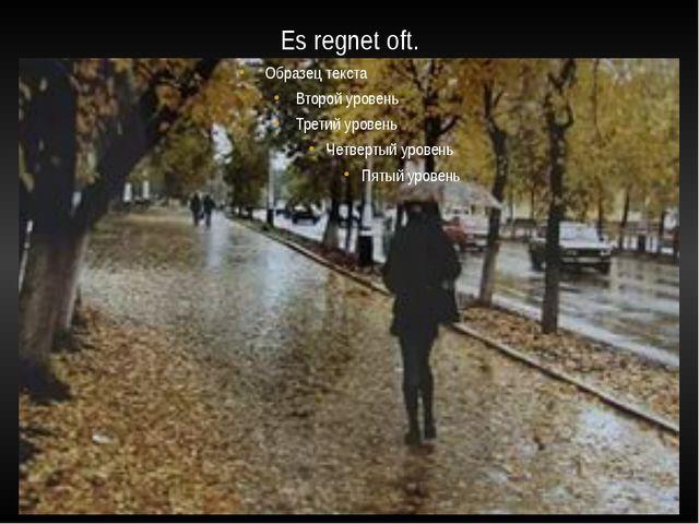 Es regnet oft.
