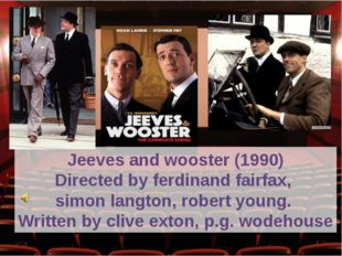 Jeeves and wooster (1990) Directed by ferdinand fairfax, simon langton, rober