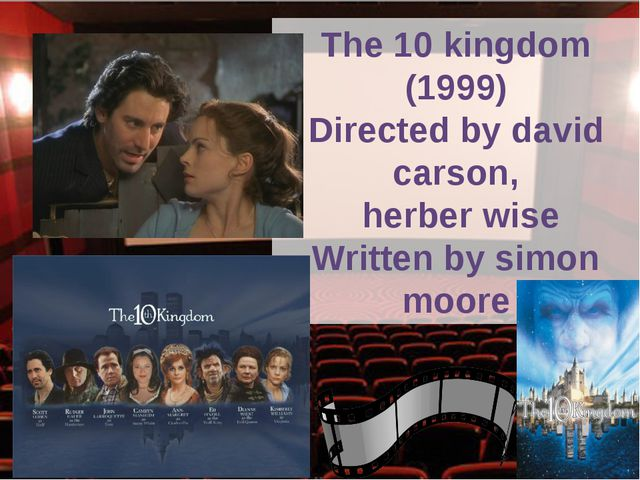 The 10 kingdom (1999) Directed by david carson, herber wise Written by simon...