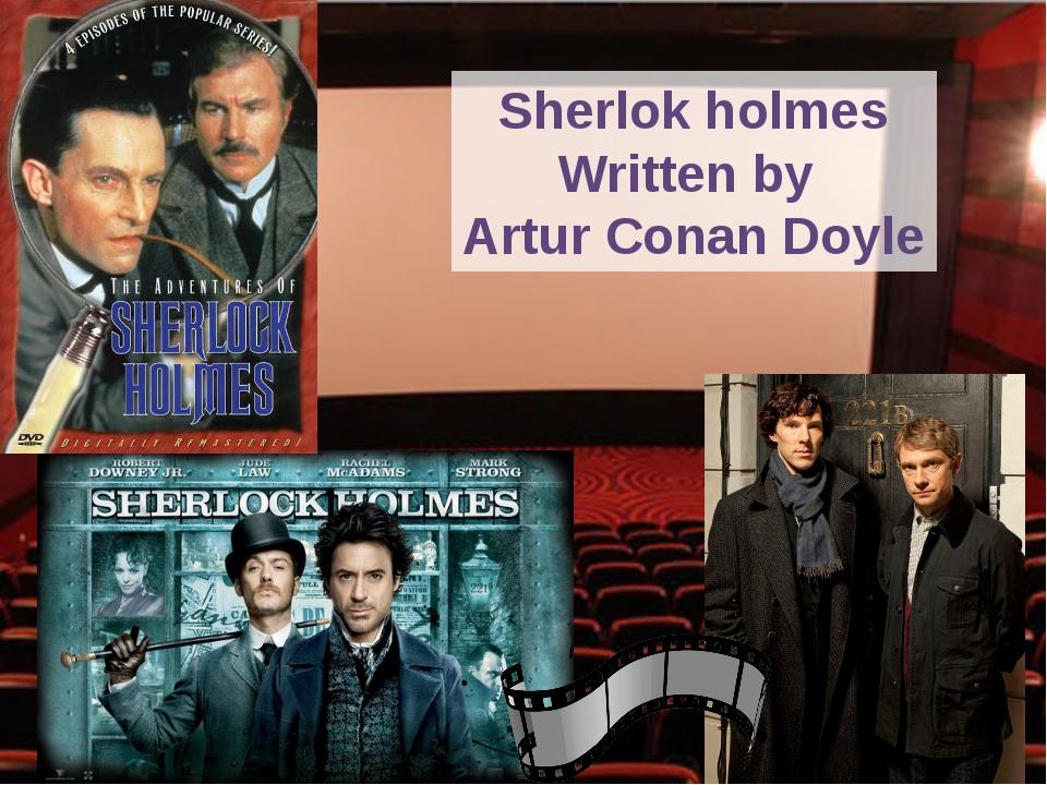 Sherlok holmes Written by ArturConanDoyle