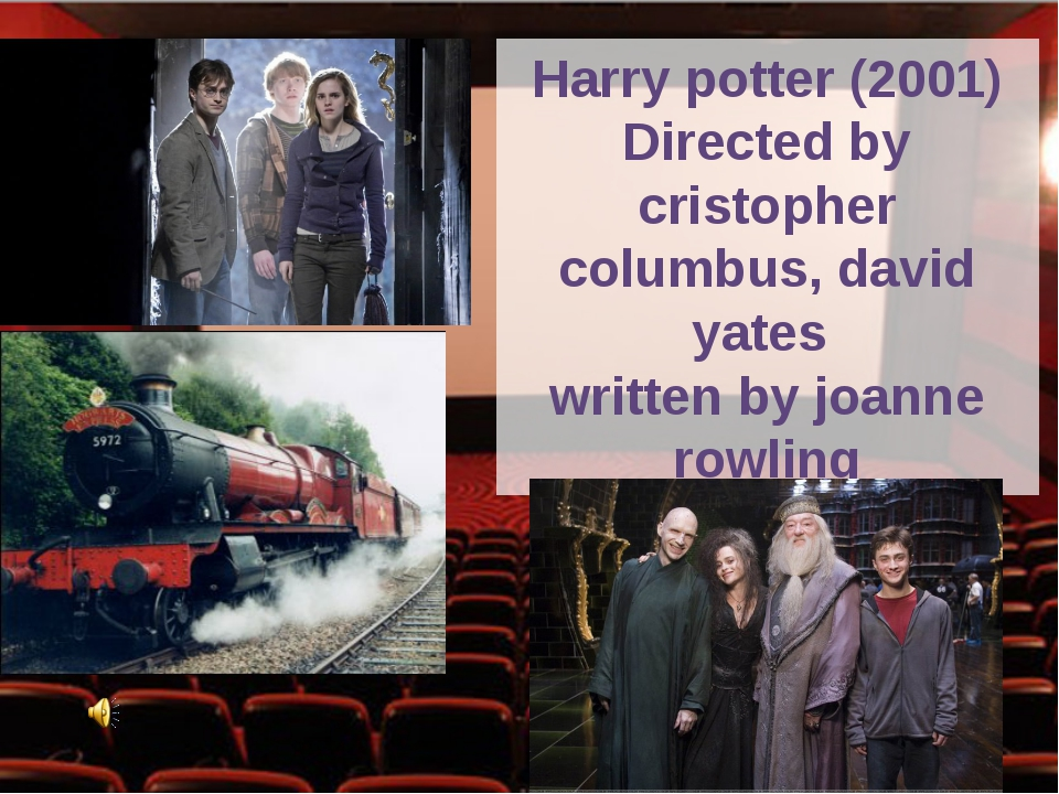 Harry potter (2001) Directed by cristopher columbus, david yates written by...