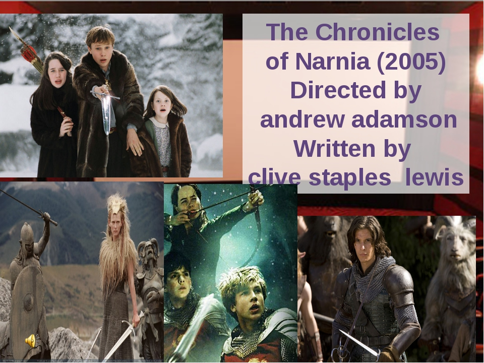 The Chronicles of Narnia (2005) Directed by andrew adamson Written by clive s...