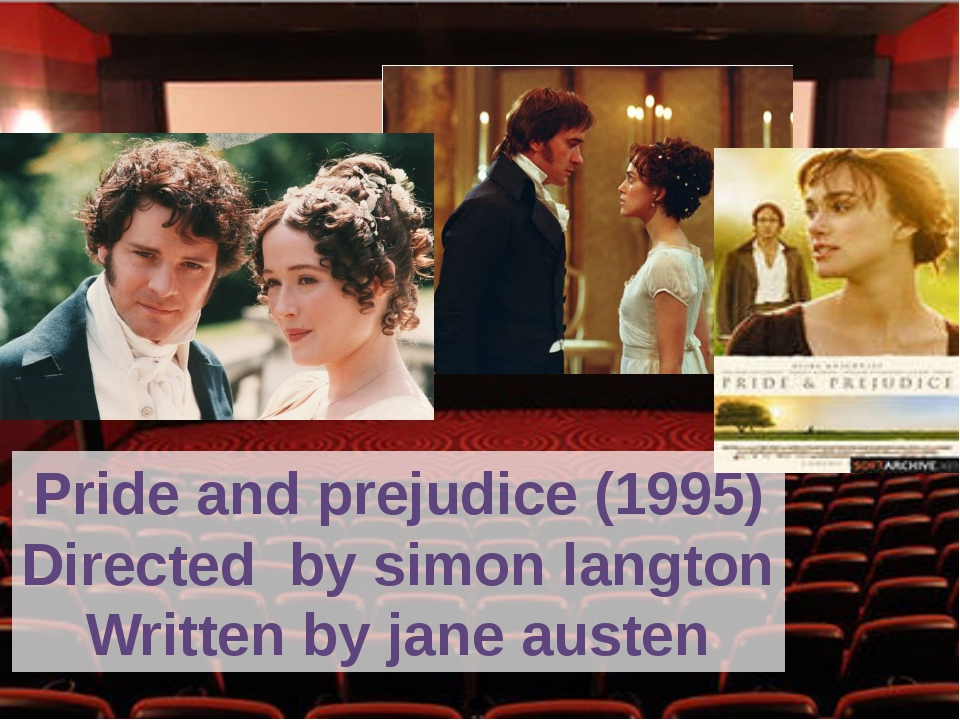 Pride and prejudice (1995) Directed by simon langton Written by jane austen