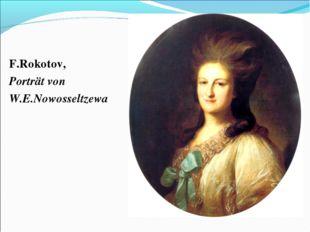 F.Rokotov, Porträt von W.E.Nowosseltzewa
