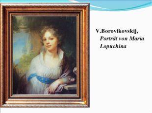 V.Borovikovskij, Porträt von Maria Lopuchina