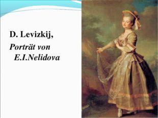 D. Levizkij, Porträt von E.I.Nelidova