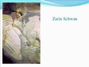 Zarin Schwan