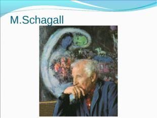 M.Schagall