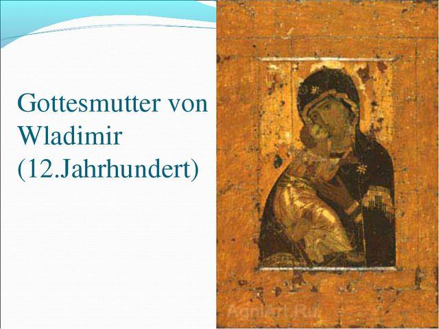 Gottesmutter von Wladimir (12.Jahrhundert)