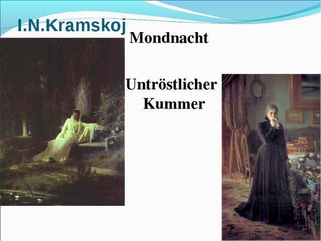 I.N.Kramskoj Mondnacht Untröstlicher Kummer