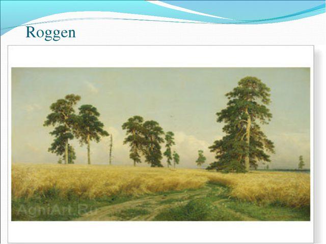 Roggen