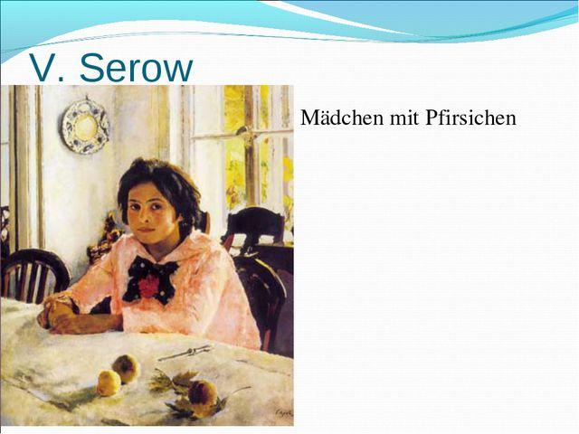 V. Serow Mädchen mit Pfirsichen