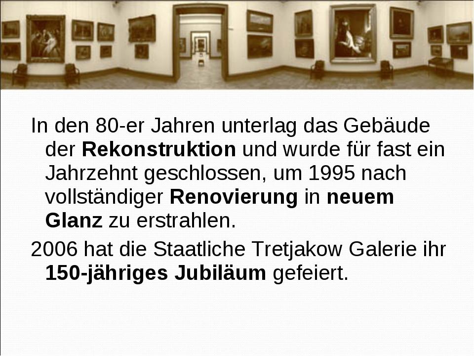 In den 80-er Jahren unterlag das Gebäude der Rekonstruktion und wurde für fas...