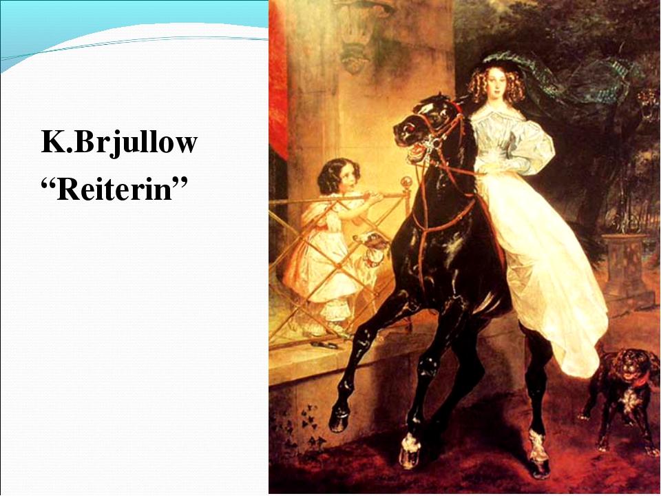 """K.Brjullow """"Reiterin"""""""