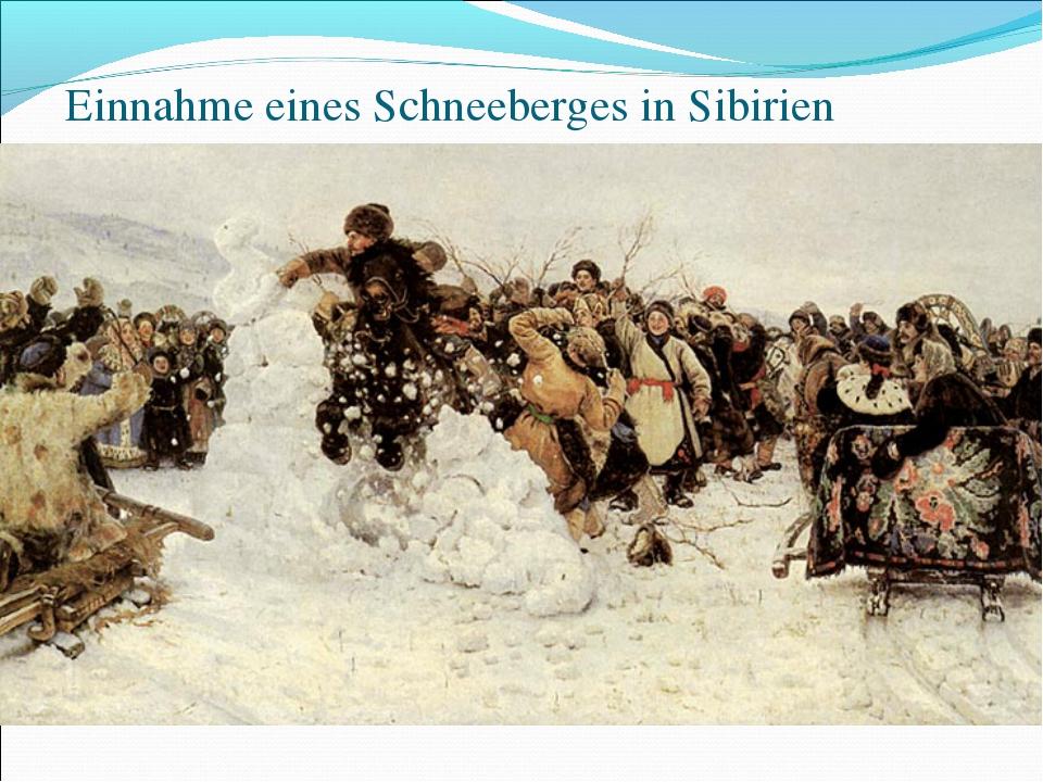 Einnahme eines Schneeberges in Sibirien