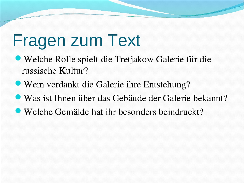 Fragen zum Text Welche Rolle spielt die Tretjakow Galerie für die russische K...