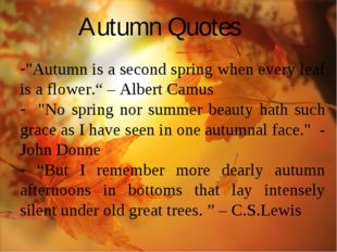 "Autumn Quotes ""Autumn is a second spring when every leaf is a flower."" – Albe"