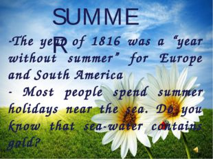 "SUMMER The year of 1816 was a ""year without summer"" for Europe and South Amer"