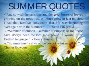 "SUMMER QUOTES ""And so with the sunshine and the great bursts of leaves growin"