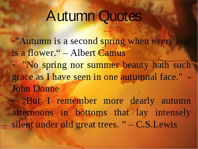 "Autumn Quotes ""Autumn is a second spring when every leaf is a flower."" – Albe..."