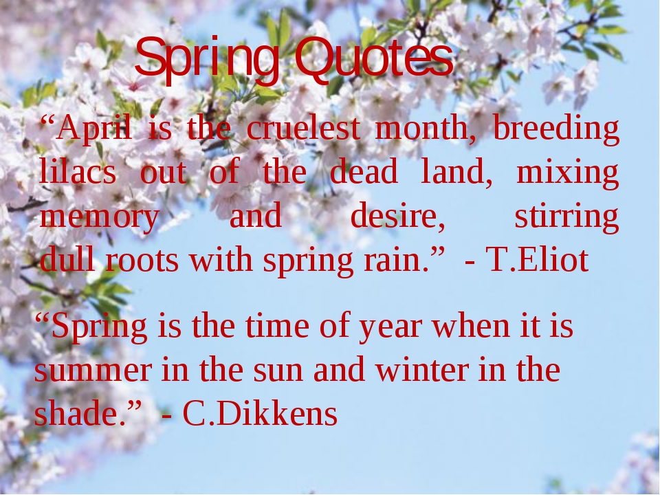 "Spring Quotes ""April is the cruelest month, breeding lilacs out of the dead l..."