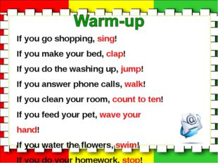 If you go shopping, sing! If you make your bed, clap! If you do the washing u