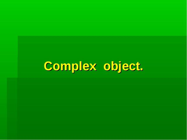 Complex object.