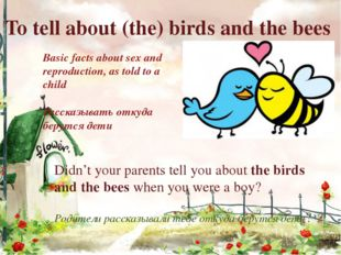 To tell about (the) birds and the bees Basic facts about sex and reproduction