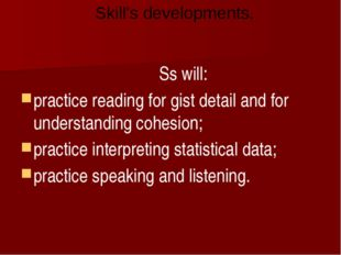Ss will: practice reading for gist detail and for understanding cohesion; pr