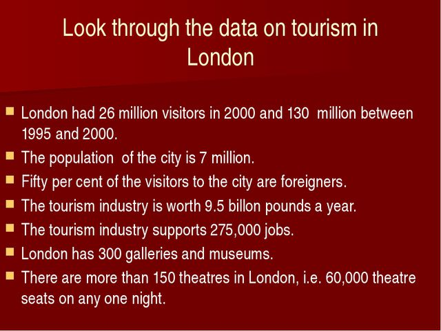 Look through the data on tourism in London London had 26 million visitors in...