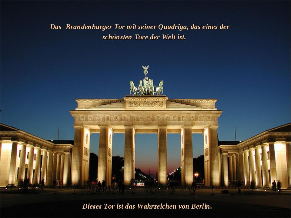 Das Brandenburger Tor mit seiner Quadriga, das eines der schönsten Tore der W...