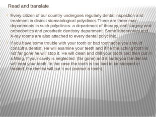 Read and translate Every citizen of our country undergoes regularly dental i